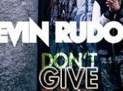 Kevin Rudolf retente chance avec Don't Give