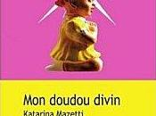 doudou divin Katarina Mazetti