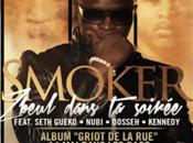 Smoker feat Seth Gueko, Dosseh, Nubi Kennedy Zbeul Dans Soirée (SON)