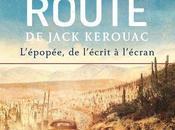 route Jack Kerouac L'épopée, l'écrit l'écran