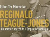 Vient paraître Reginald TEAGUE-JONES, service secret l'Empire britannique