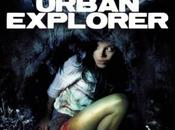 Critique Ciné Urban Explorer, classique mais malsain efficace souhait