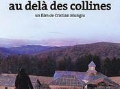 Cannes 2012 Dupa Dealuri (Au-dela collines) Compétition Officielle