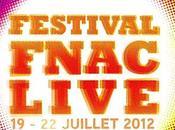 Festival Fnac Live 2012 programmation complète dévoilée, Paris vibrer juillet!