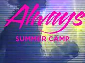 Chronique Always Summer Camp