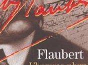 Flaubert, l'homme-plume