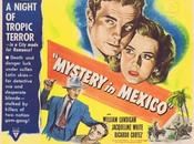 Mystère Mexico Mystery Mexico, Robert Wise (1948)