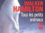 Tous petits animaux, Walker Hamilton