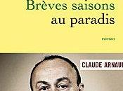 Brèves saisons paradis Claude Arnaud