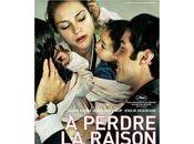 """perdre raison"""": film magnifique surtout rater!"""