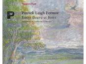 Entre fleuve forêt Patrick Leigh Fermor