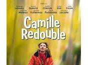 Camille Redouble passé affleure…