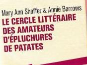 **Le Cercle littéraire amateurs d'épluchures patates Mary Shaffer Annie Barrows**