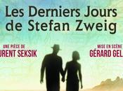 derniers jours Stefan Zweig pièce)