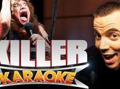 Killer Karaoké, tout monde vous entendra hurler