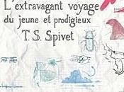 L'extravagant voyage jeune prodigieux T.S. Spivet