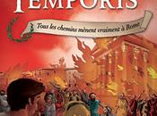 Temporis Tome Tous chemins mènent vraiment Rome