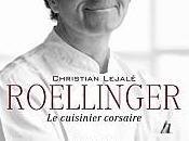 Roellinger, cuisinier corsaire Christian Lejalé