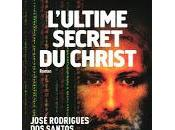 L'ultime secret Christ- José Rodrigues Santos