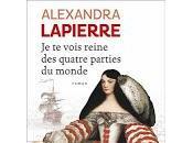 vois reine quatre parties monde Alexandra Lapierre.