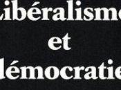 Libéralisme démocratie relations équivoques