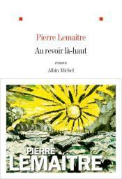 revoir là-haut Pierre Lemaitre