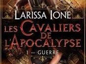 Cavaliers L'Apocalypse Tome Guerre Larissa Ione