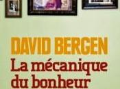 mécanique bonheur David BERGEN
