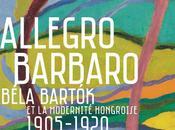 Allegro Barbaro. Béla Bartók modernité hongroise 1905-1920 Musée d'Orsay