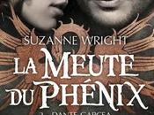 Meute Phénix Tome Dante Garcea, Suzanne Wright