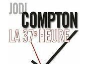 37ème heure, Jodi Compton