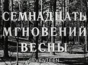 (RUS) Семнадцать мгновений весны Semnadtsat mgnoveniy vesny (Seventeen Moments Spring) espion soviétique dans cercles pouvoir nazi