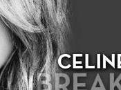Celine Dion opte pour single Breakaway.