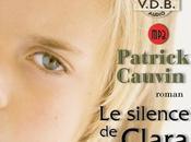 SILENCE CLARA, Patrick CAUVIN