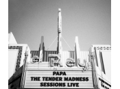Tender Madness Live Papa