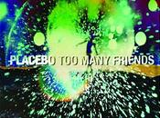 second clip pour single, Many Friends, Placebo.