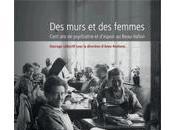 """""""Des murs femmes, Cent psychiatrie d'espoir Beau-Vallon"""", Anne Roekens, Presses universitaires Namur"""
