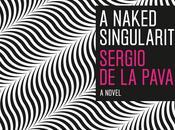 Singu Sergio Pava Naked Singularity (autopublié, 2008 university Chicago press, 2012) Axel