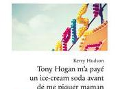 Tony Hogan offert ice-cream soda avant piquer maman, Kerry Hudson, Philippe