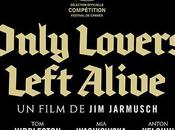 CINEMA Only Lovers Left Alive