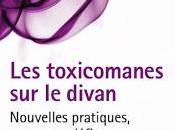 toxicomanes divan. Nouvelles pratiques, nouveaux défis Interview auteurs spécialistes Amal Hachet Pascal