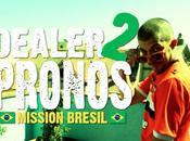 Dealer Pronos Mission Brésil c'est parti