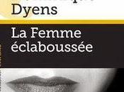 femme éclaboussée Dominique Dyens éditions Héloïse d'Ormesson