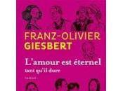 L'amour éternel tant qu'il dure Franz-Olivier Gisbert