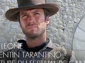 Sergio leone quentin tarantino clôture festival cannes