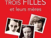 Duras, Beauvoir, Colette Trois filles leurs mères Sophie Carquain