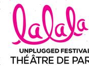 Festivals l'été: Lalala Unplugged festival 1ère édition!