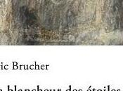 """""""La blancheur étoiles"""" d'Eric Brucher"""