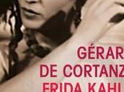 Frida Kahlo Beauté terrible Gérard Cortanze