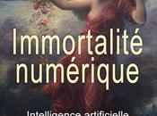 Immortalité numérique intelligence artificielle transcendance